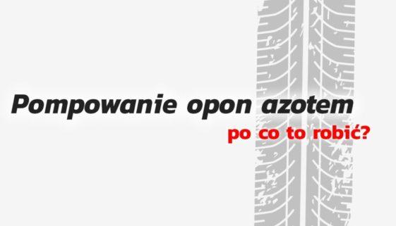 Pompowanie opon azotem - po co to robić? Gdzie pompować opony azotem w Warszawie?